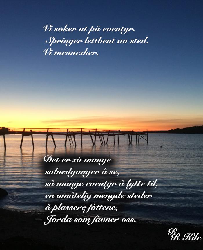 Poesi, lyrikk, dikt, vers, så mange solnedganger å se, gleder i ord, å male vakre ord rundt mennesker, lytte til vinden, så mange solnedganger å se, Forfatter R.R. Kile