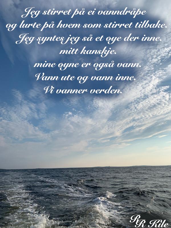 Vann ute, vann inne,  finnes det varme i en istapp, tårer av is, denne kjærligheten, så vanskelig å forstå, som verdens folk kan gneldre eldre når de burde elske, vers, lyrikk, forfatter R.R. Kile